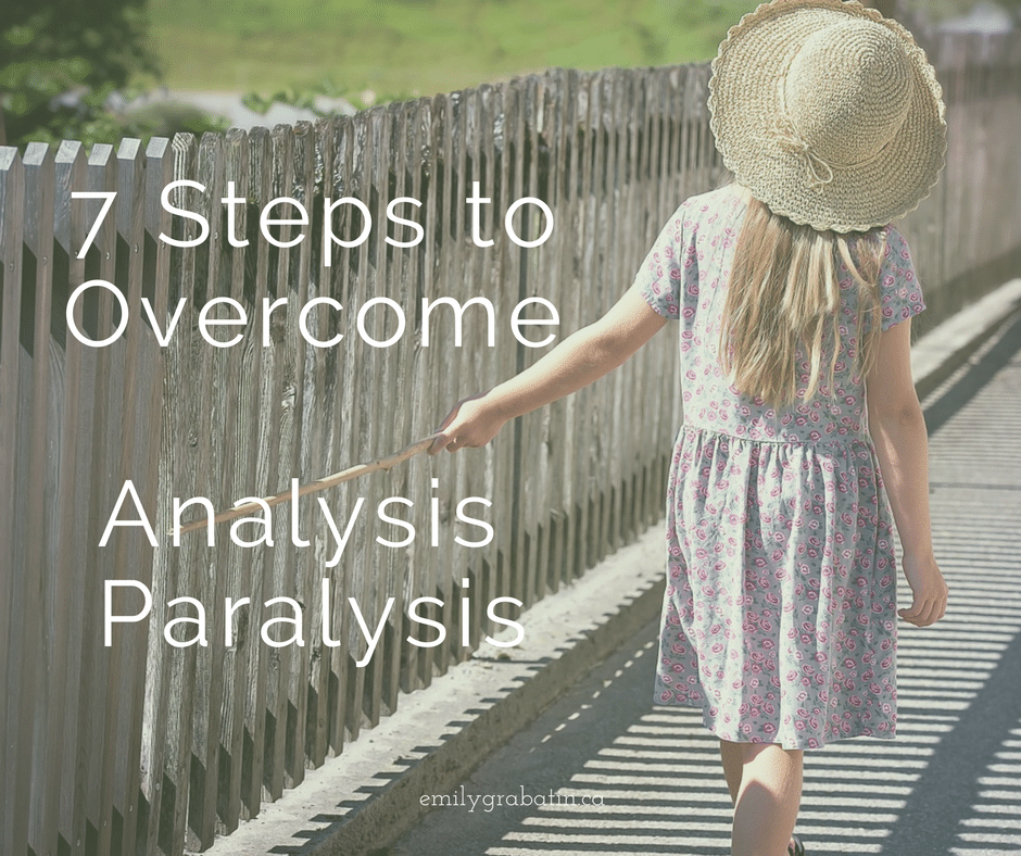 7 Steps to Overcome Analysis Paralysis